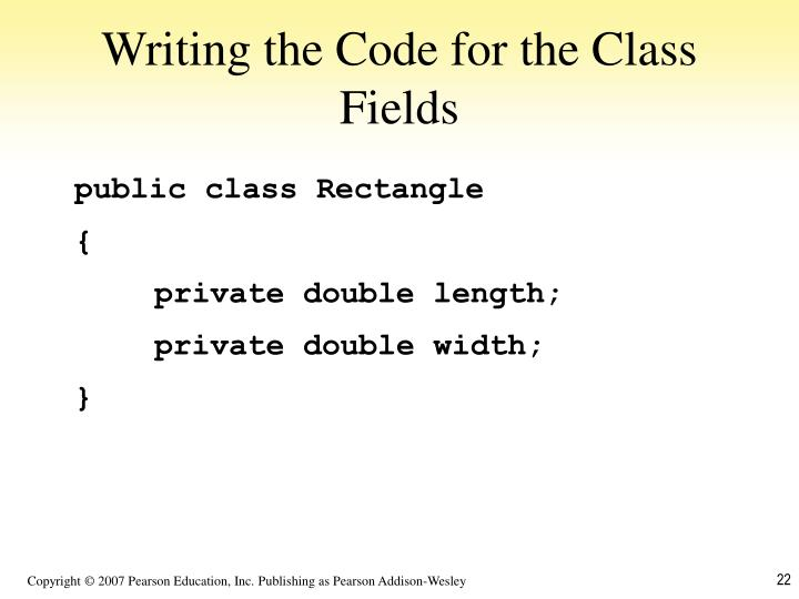Writing the Code for the Class Fields
