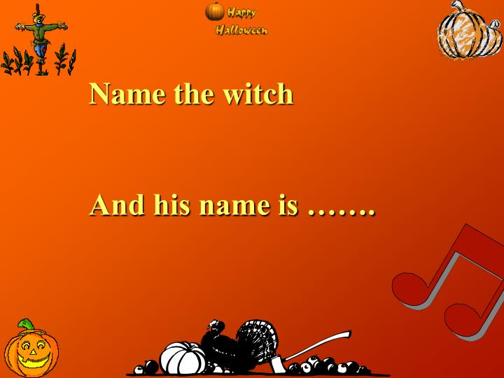 Name the witch