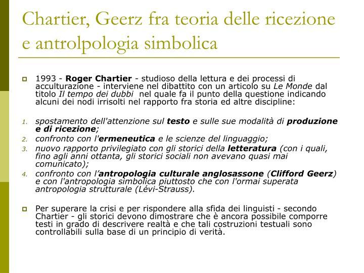 Chartier, Geerz fra teoria delle ricezione e antrolpologia simbolica