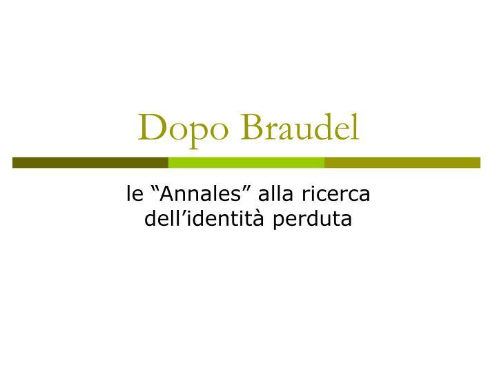 Dopo Braudel