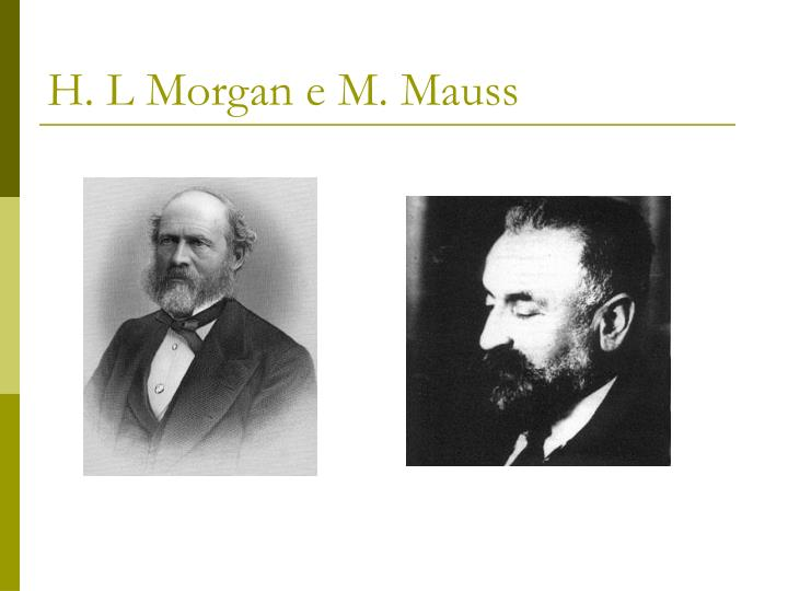 H. L Morgan e M. Mauss