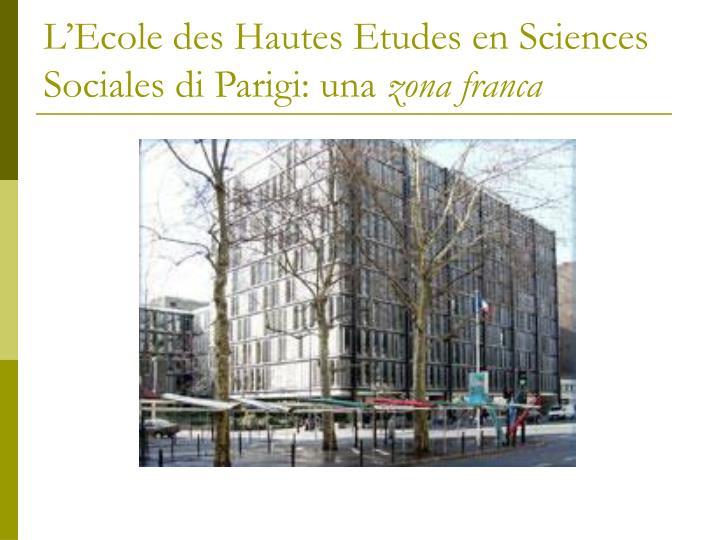 L'Ecole des Hautes Etudes en Sciences Sociales di Parigi: una