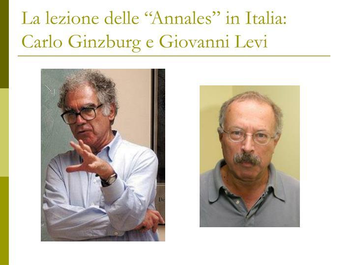 """La lezione delle """"Annales"""" in Italia: Carlo Ginzburg e Giovanni Levi"""