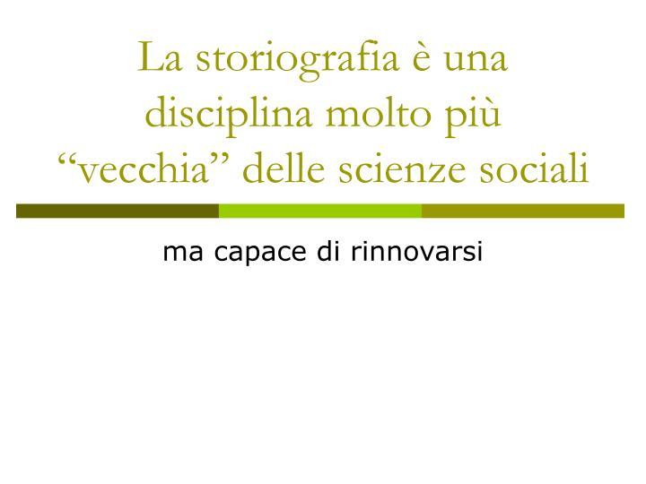 """La storiografia è una disciplina molto più """"vecchia"""" delle scienze sociali"""