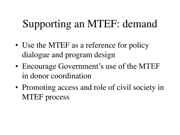 Supporting an MTEF: demand