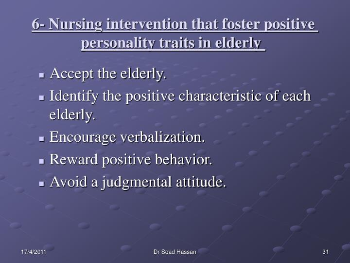 6- Nursing intervention that foster positive personality traits in elderly