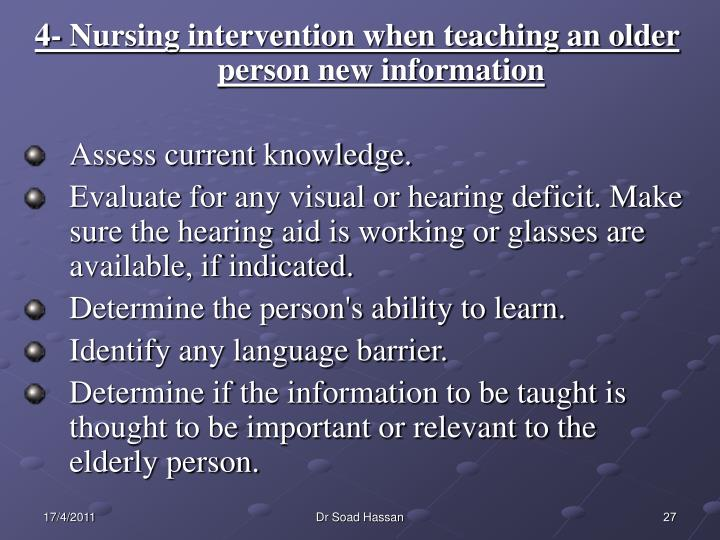 4- Nursing intervention when teaching an older person new information
