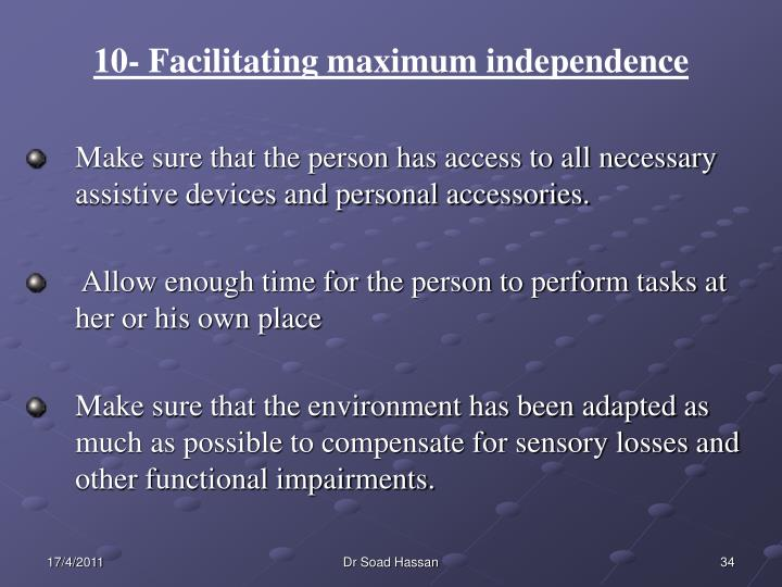 10- Facilitating maximum independence