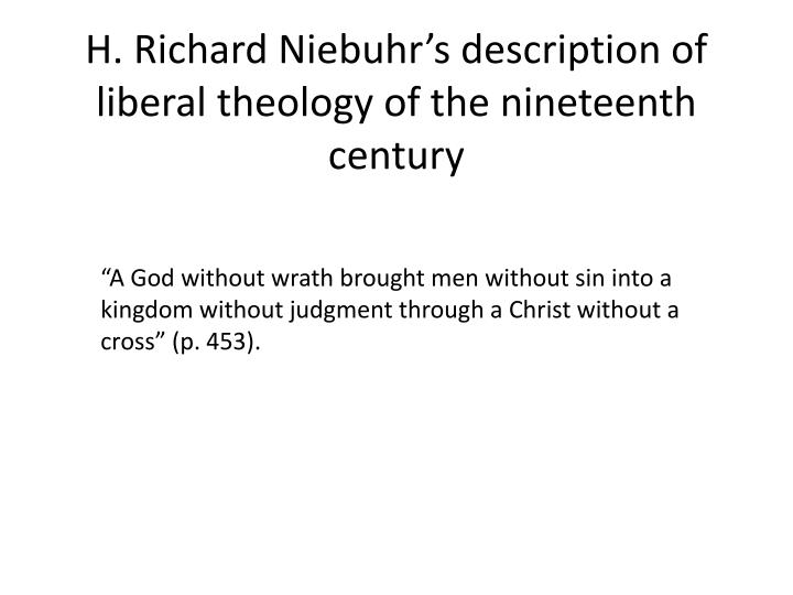H. Richard Niebuhr's description of liberal theology of the nineteenth century