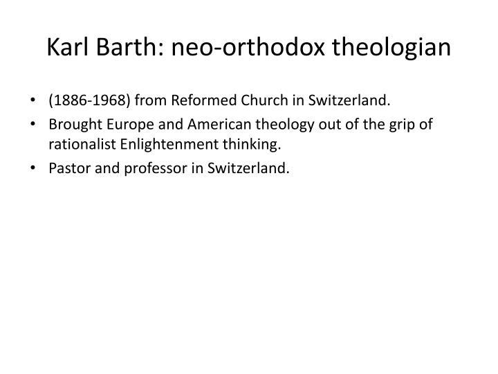 Karl Barth: neo-orthodox theologian