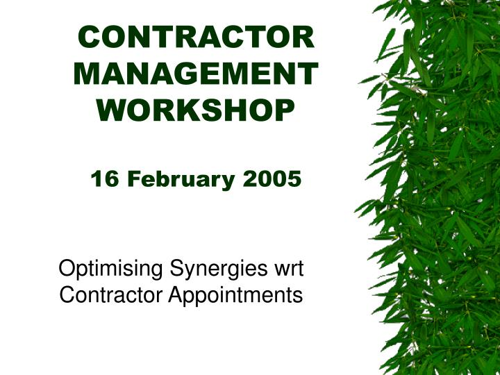 Contractor management workshop 16 february 2005