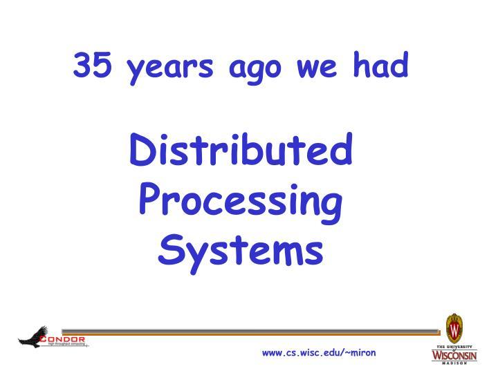 35 years ago we had
