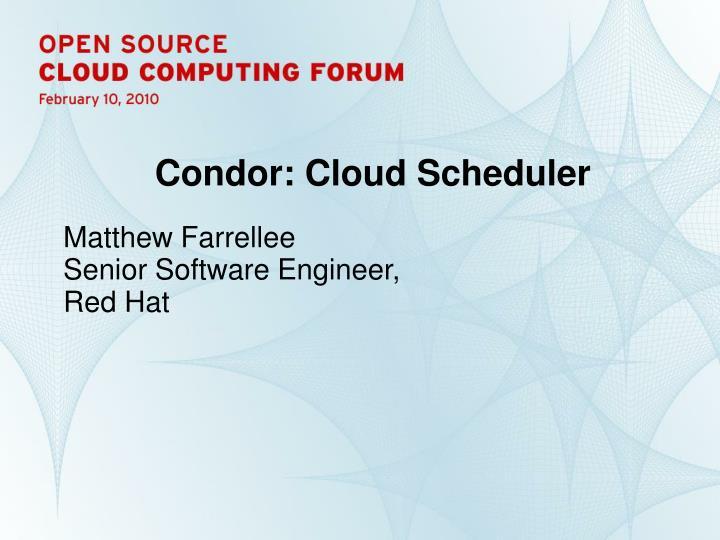 Condor: Cloud Scheduler