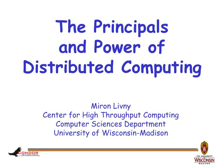 The principals and power of distributed computing
