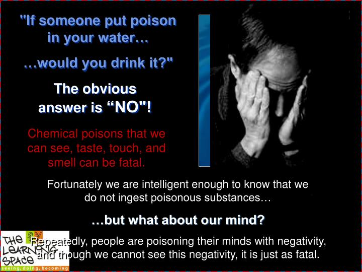 """If someone put poison in your water…"