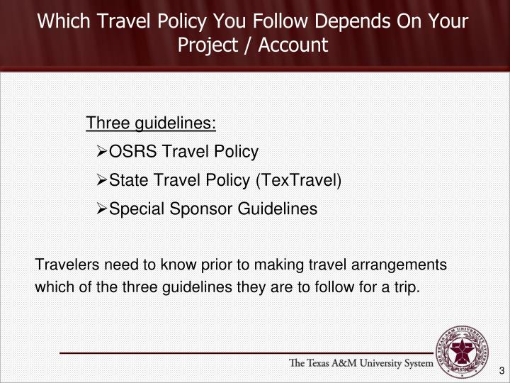 Which travel policy you follow depends on your project account