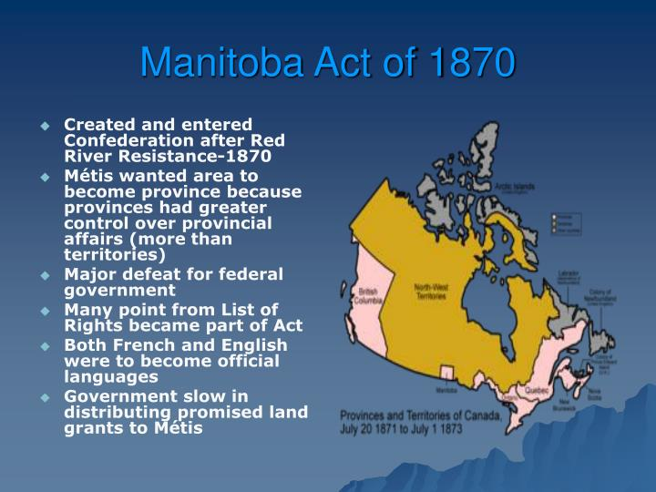 Created and entered Confederation after Red River Resistance-1870
