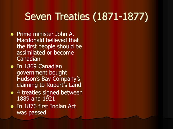Prime minister John A. Macdonald believed that the first people should be assimilated or become Canadian