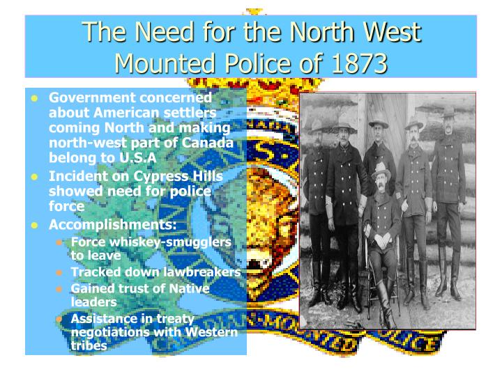 The Need for the North West Mounted Police of 1873