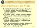 demographic facts and trends1