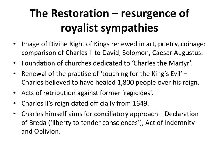 The Restoration – resurgence of royalist sympathies