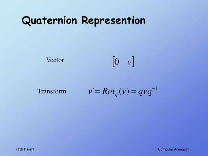 Quaternion Represention