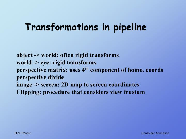 Transformations in pipeline