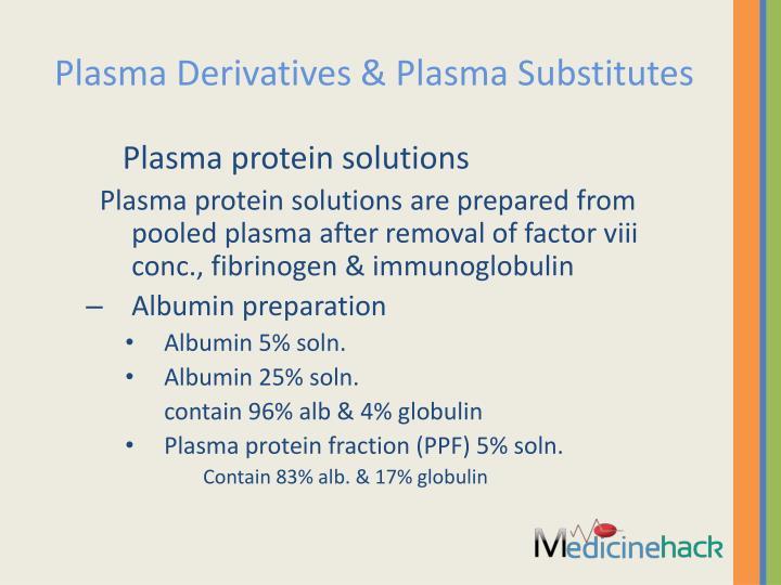 Plasma Derivatives & Plasma Substitutes
