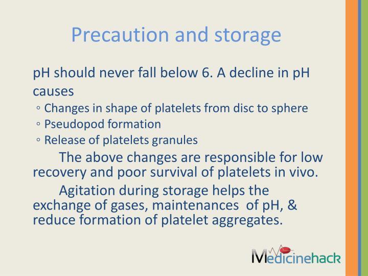Precaution and storage