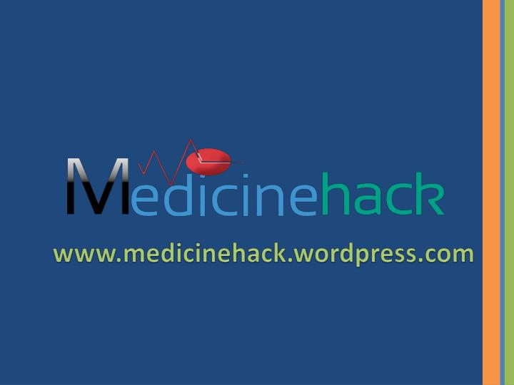 www.medicinehack.wordpress.com