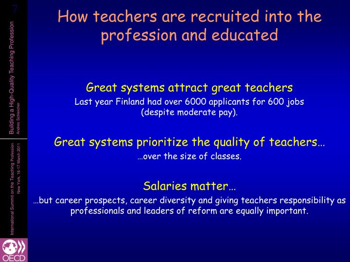 How teachers are recruited into the profession and educated