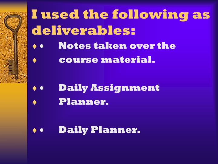 I used the following as deliverables: