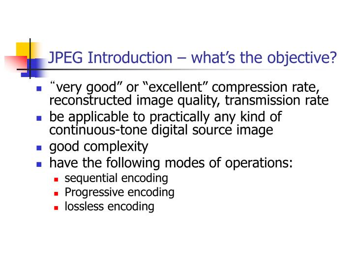 JPEG Introduction – what's the objective?