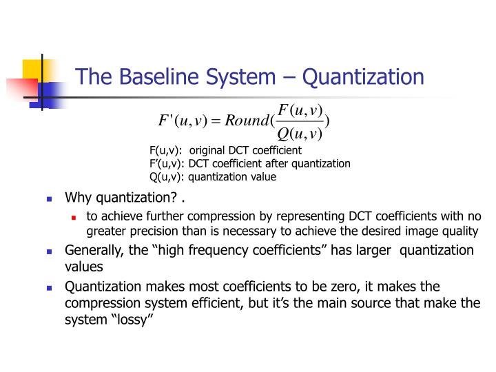 The Baseline System – Quantization