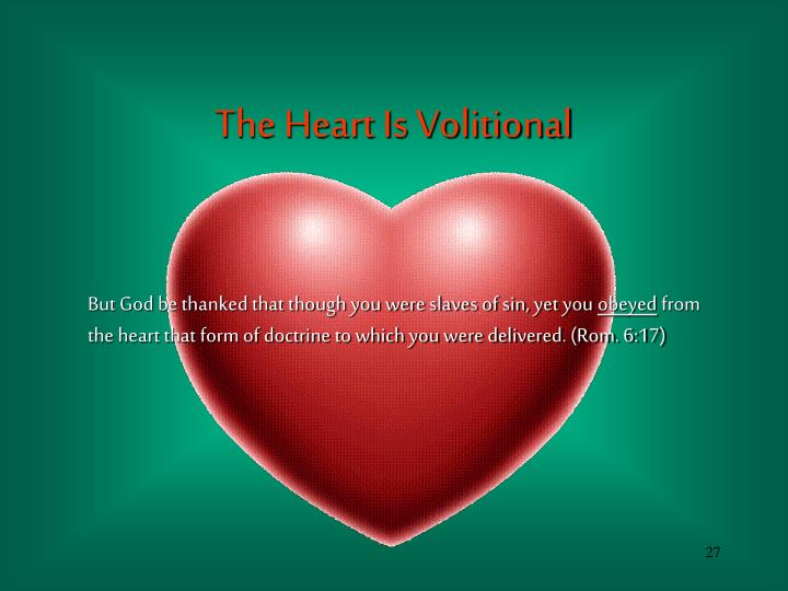 The Heart Is Volitional