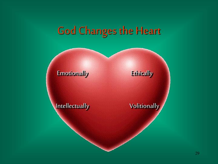 God Changes the Heart