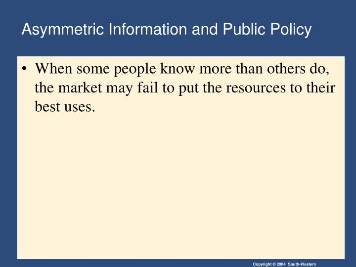 Asymmetric Information and Public Policy