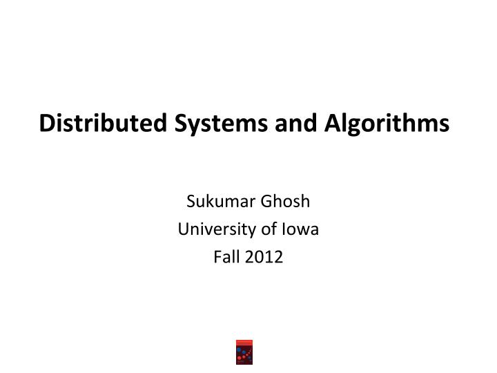 Distributed systems and algorithms