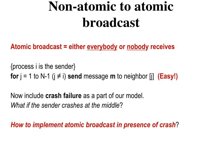 Non-atomic to atomic broadcast