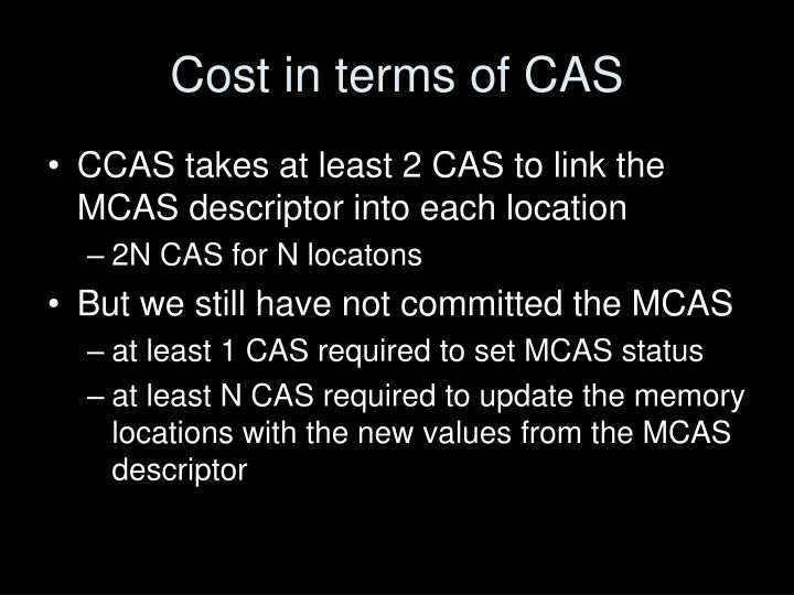 Cost in terms of CAS