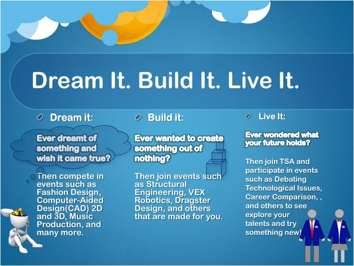 Dream It. Build It. Live It.