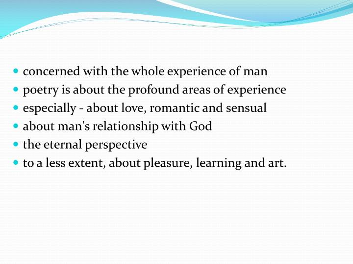 concerned with the whole experience of man