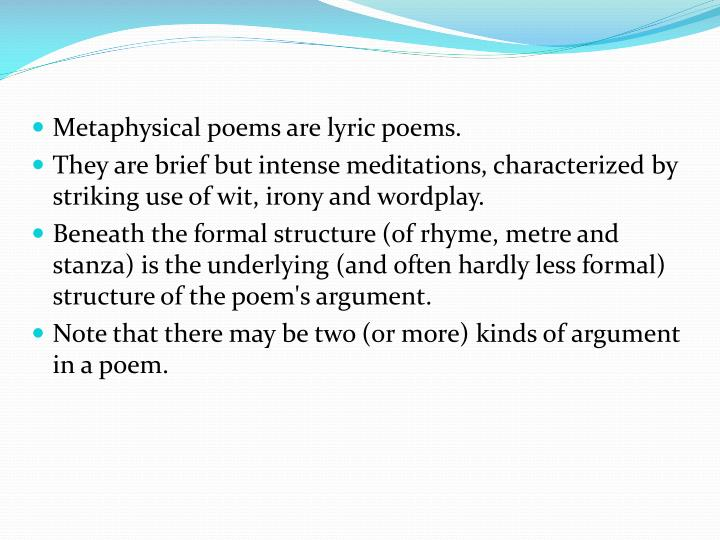 Metaphysical poems are lyric poems.