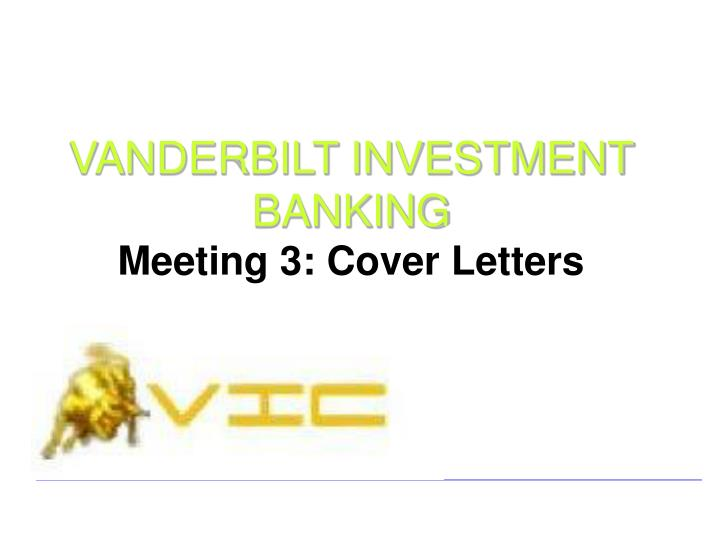 Vanderbilt investment banking meeting 3 cover letters