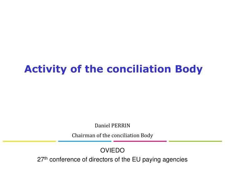Activity of the conciliation body