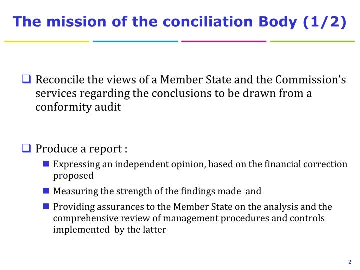 The mission of the conciliation body 1 2