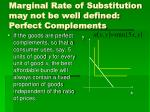 marginal rate of substitution may not be well defined perfect complements