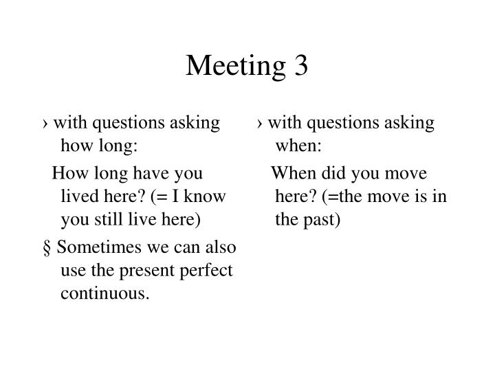 › with questions asking how long: