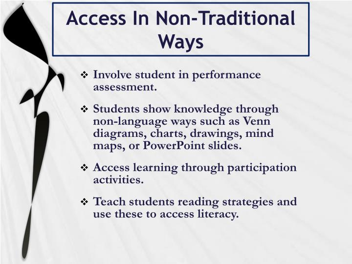 Access In Non-Traditional Ways