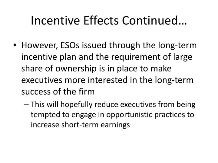Incentive Effects Continued…